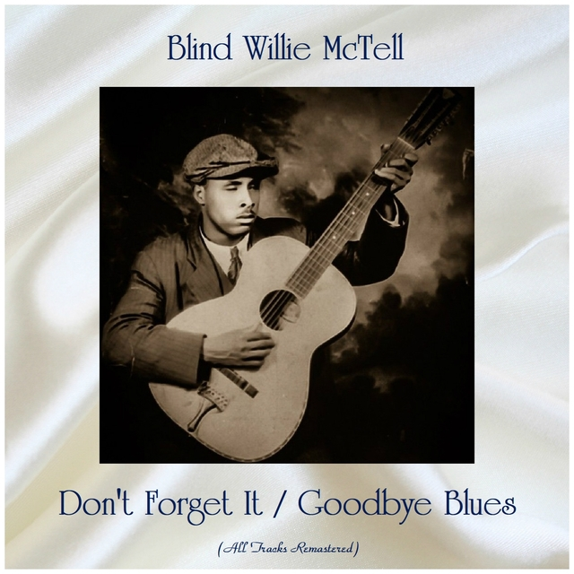 Don't Forget It / Goodbye Blues