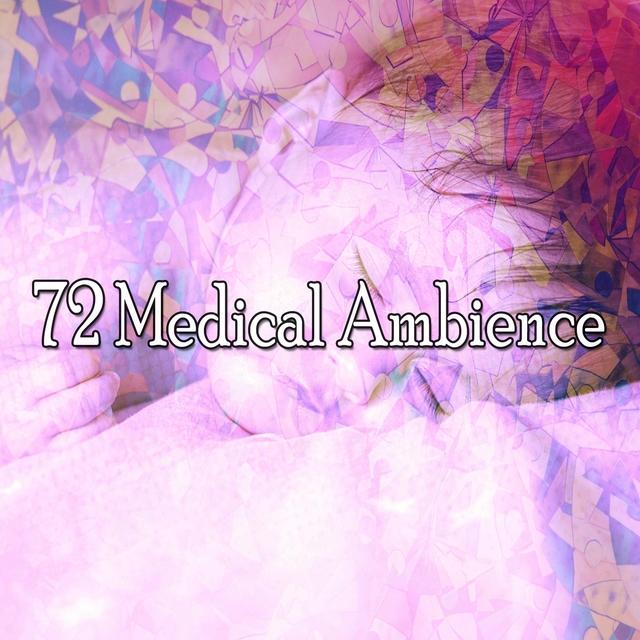 72 Medical Ambience