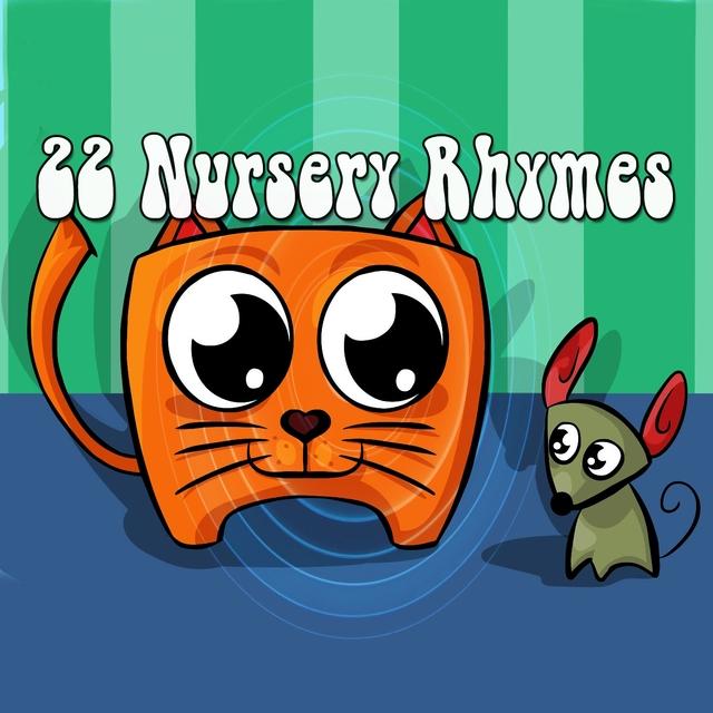 22 Nursery Rhymes