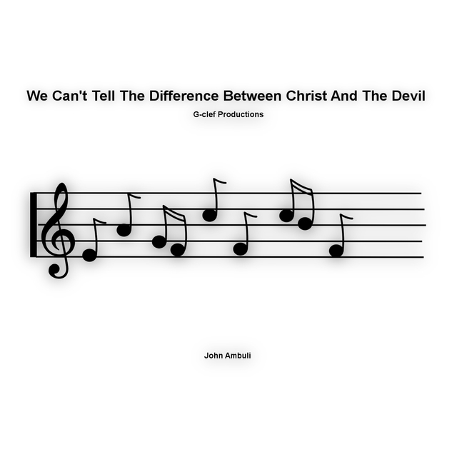 We Can't Tell the Difference Between Christ and the Devil