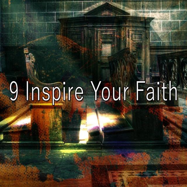 9 Inspire Your Faith