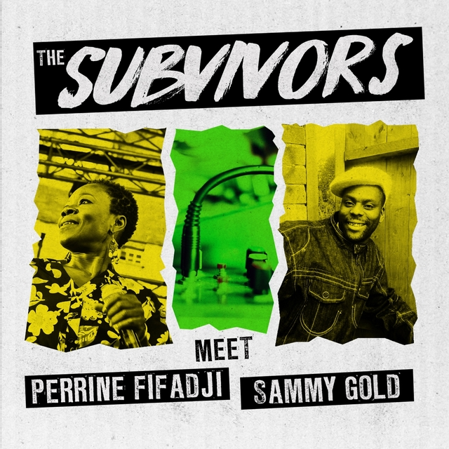 The Subvivors Meet Perrine Fifadji and Sammy Gold