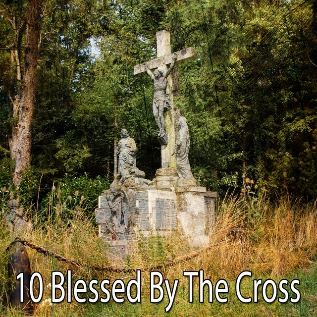 10 Blessed by the Cross