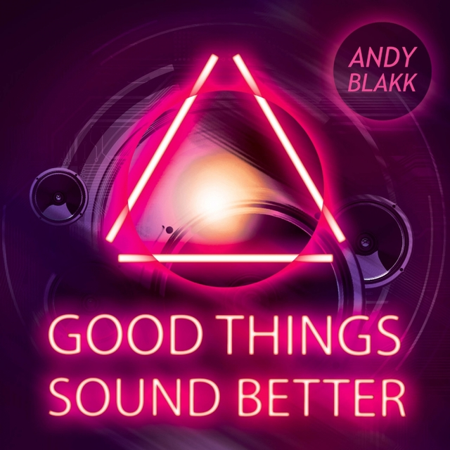 Good Things Sound Better