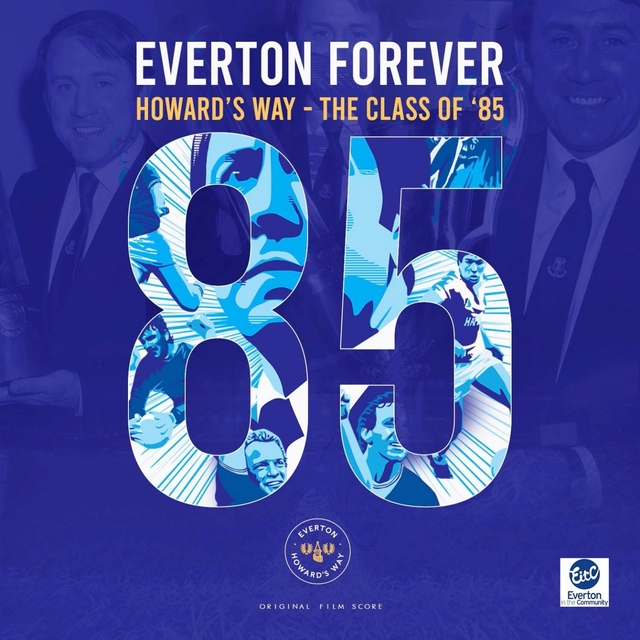 Everton Forever Howard's Way - Class of 85