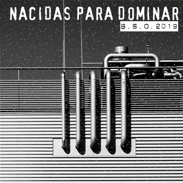Couverture de Nacidas Para Dominar B.S.O. 2019