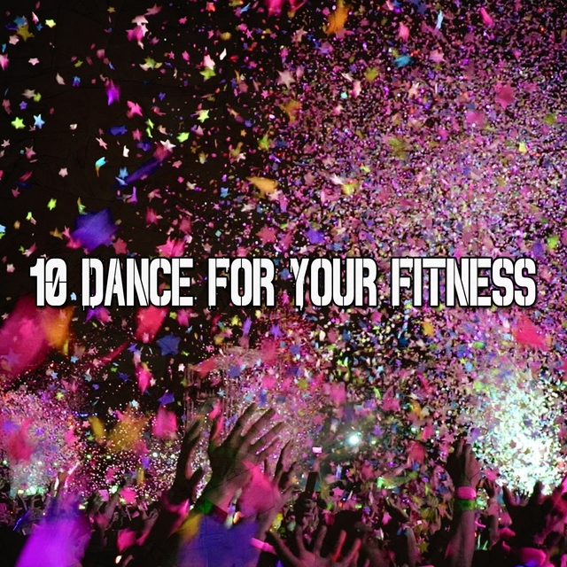 10 Dance for Your Fitness