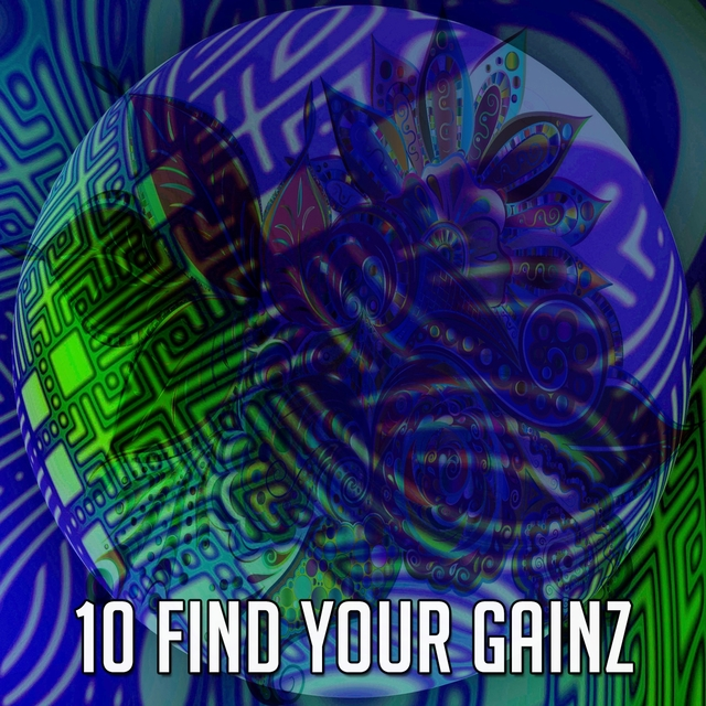 10 Find Your Gainz