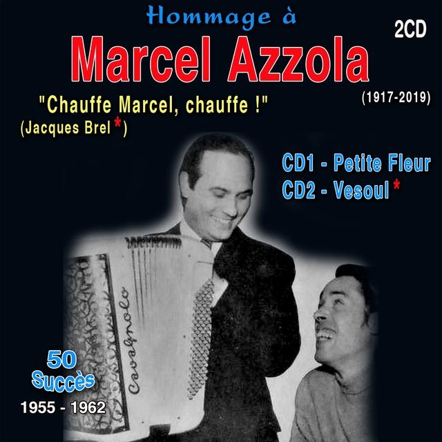"""Hommage à Marcel azzola (1917-2019) - """"Chauffe Marcel, chauffe !"""" Petite Fleur, vesoul (50 succès) 19555 - 1962"""
