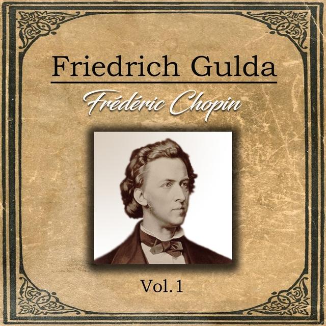 Friedrich Gulda - Frédéric Chopin, Vol. 1