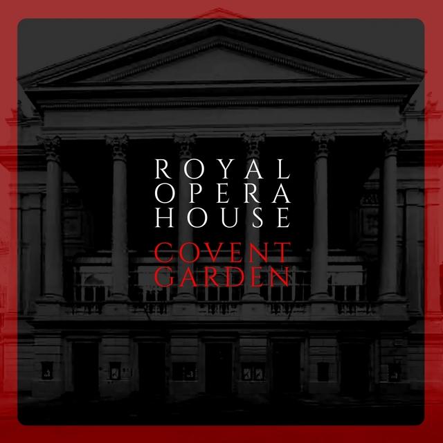 Royal Opera House. Covent Garden