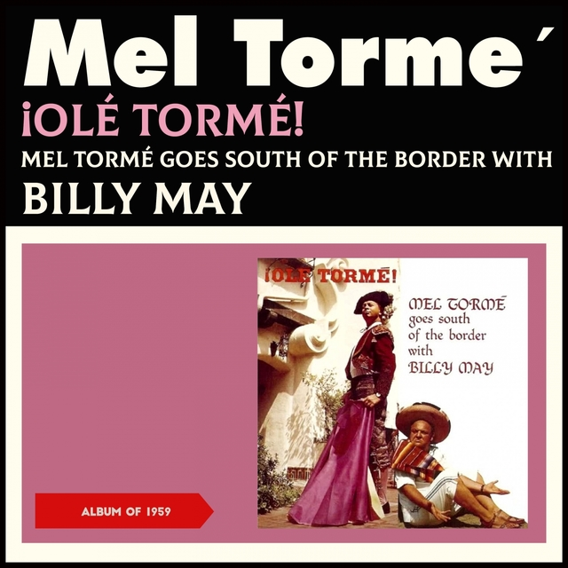 Couverture de Olé Tormé!: Mel Tormé Goes South of the Border with Billy May