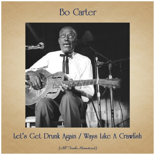 Let's Get Drunk Again / Ways Like A Crawfish
