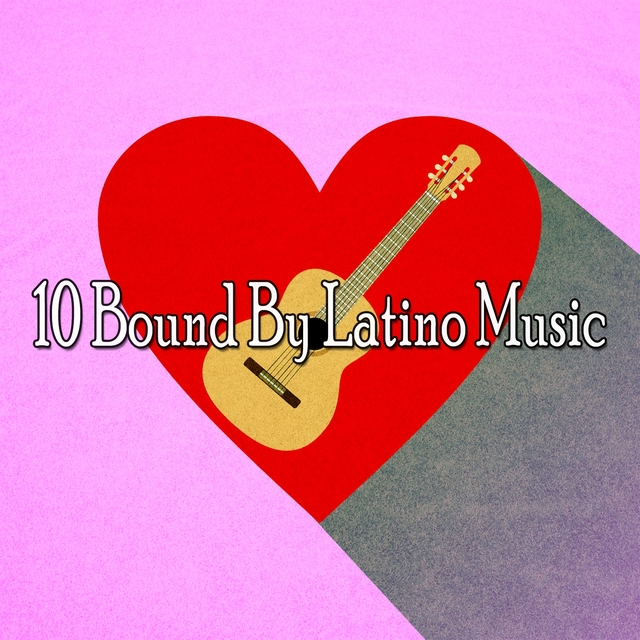 10 Bound by Latino Music