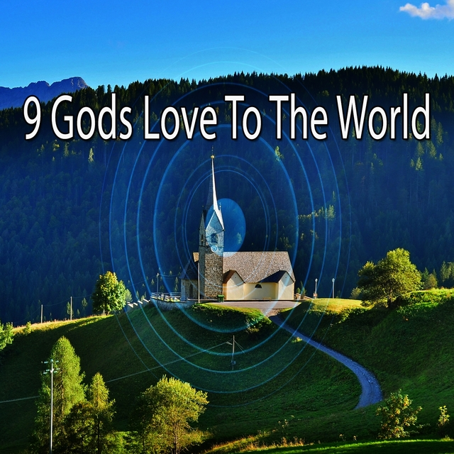 9 Gods Love to the World