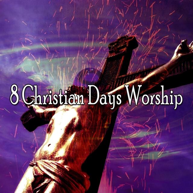8 Christian Days Worship