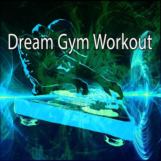 Dream Gym Workout