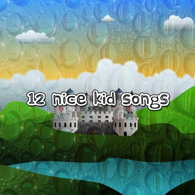 12 Nice Kid Songs