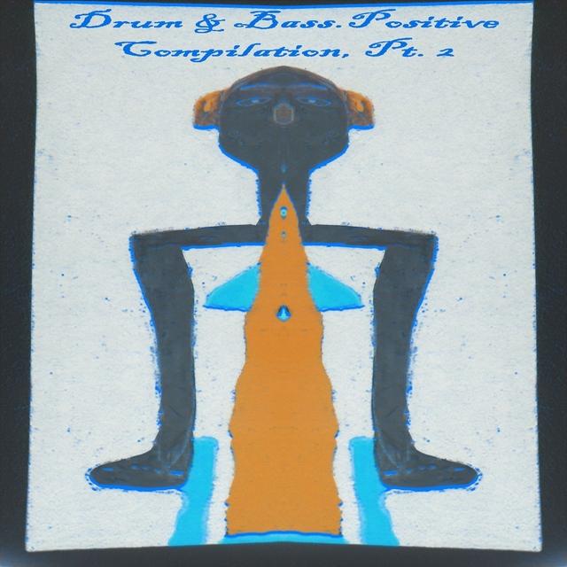 Drum & Bass.Positive Compilation, Pt. 2