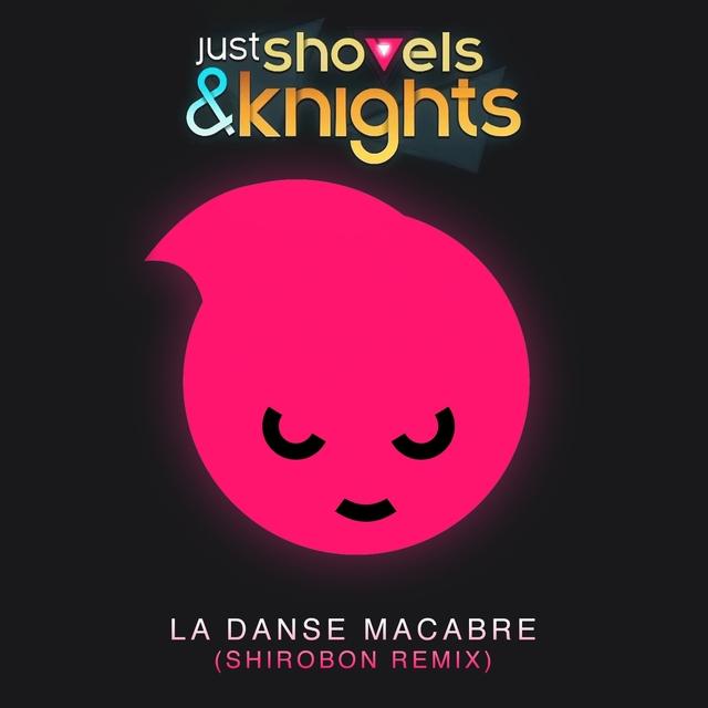 Just Shovels & Knights - La Danse Macabre