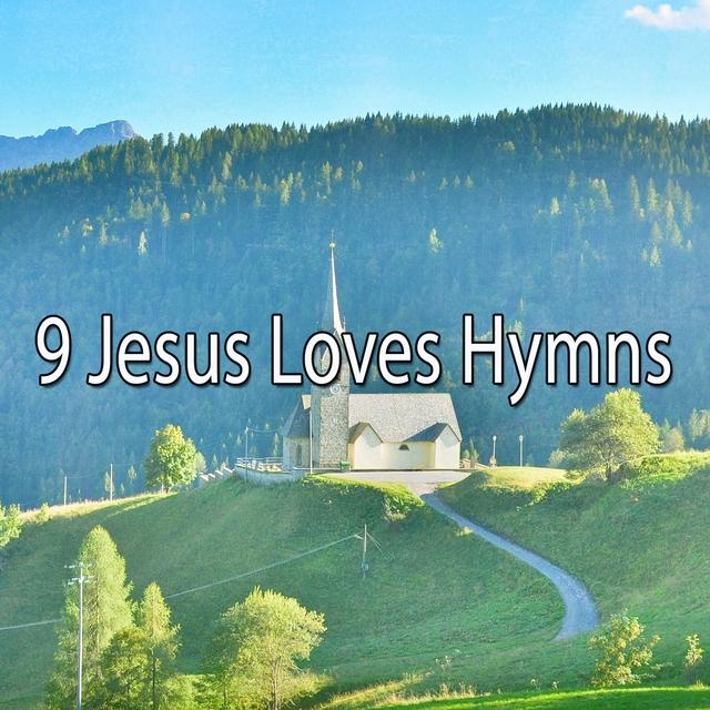 9 Jesus Loves Hymns