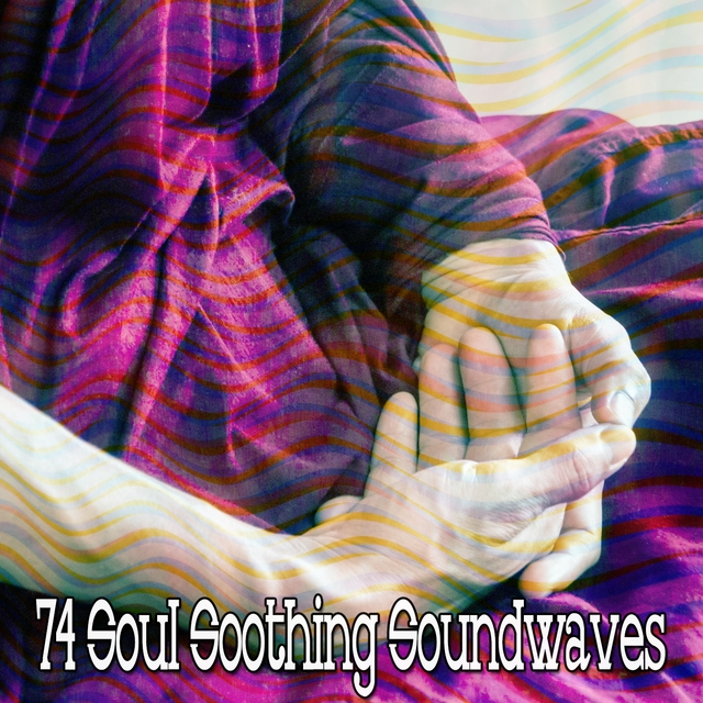 74 Soul Soothing Soundwaves
