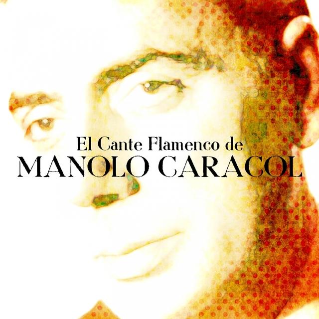 El Cante Flamenco de Manolo Caracol