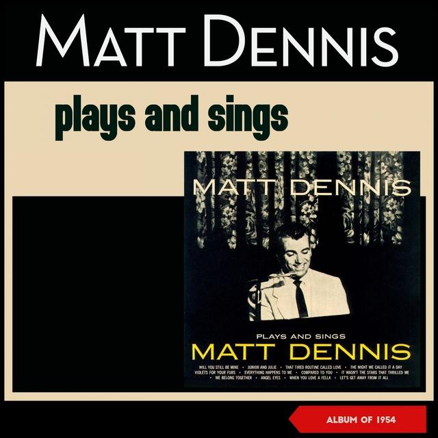 Plays and Sings Matt Dennis