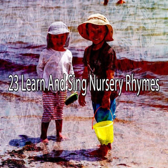 23 Learn and Sing Nursery Rhymes
