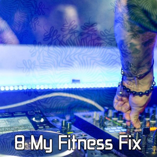 8 My Fitness Fix