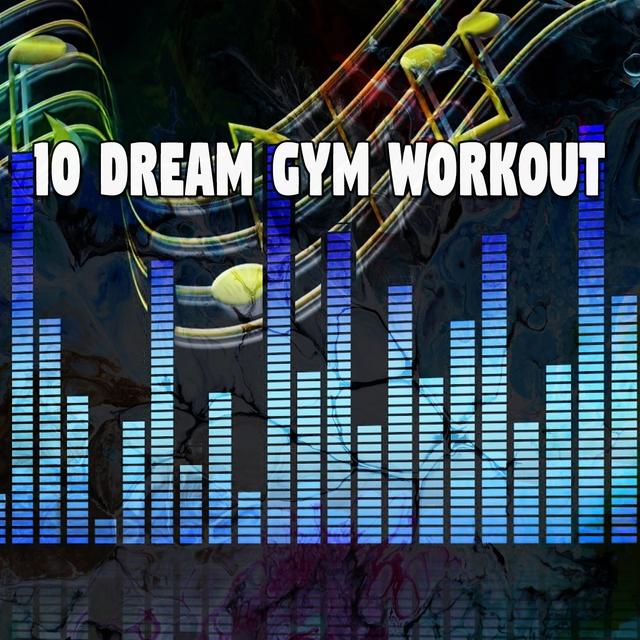 10 Dream Gym Workout