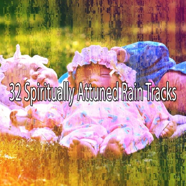 32 Spiritually Attuned Rain Tracks
