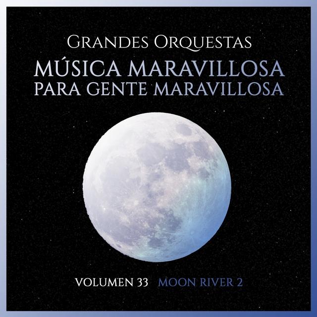 Grandes Orquestas: Música Maravillosa para Gente Maravillosa