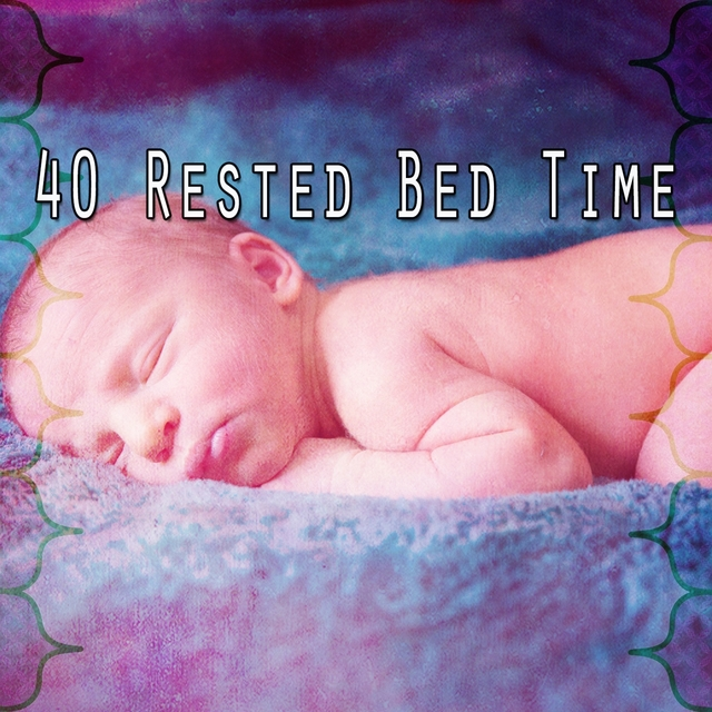 40 Rested Bed Time