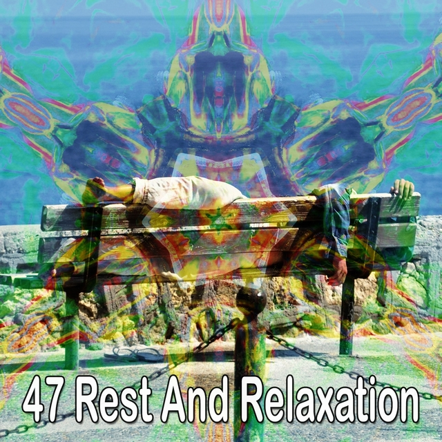 47 Rest and Relaxation