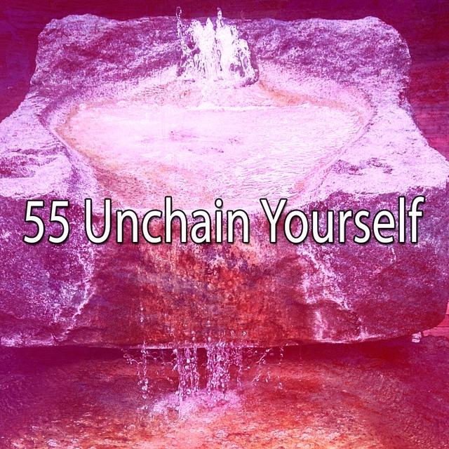 55 Unchain Yourself