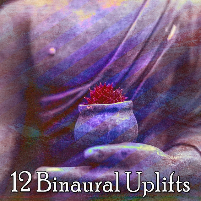 12 Binaural Uplifts