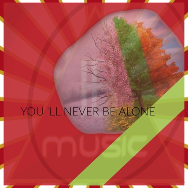 You Ll Never Be Alone