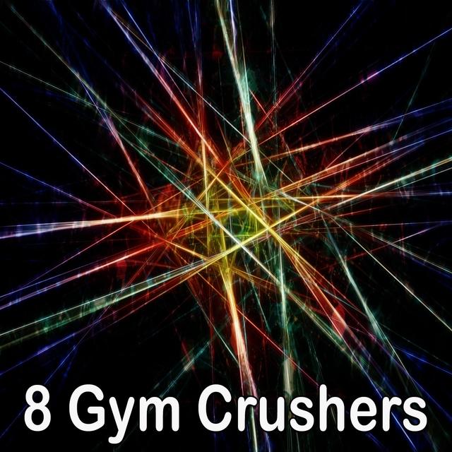 8 Gym Crushers