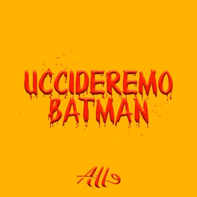 Uccideremo Batman