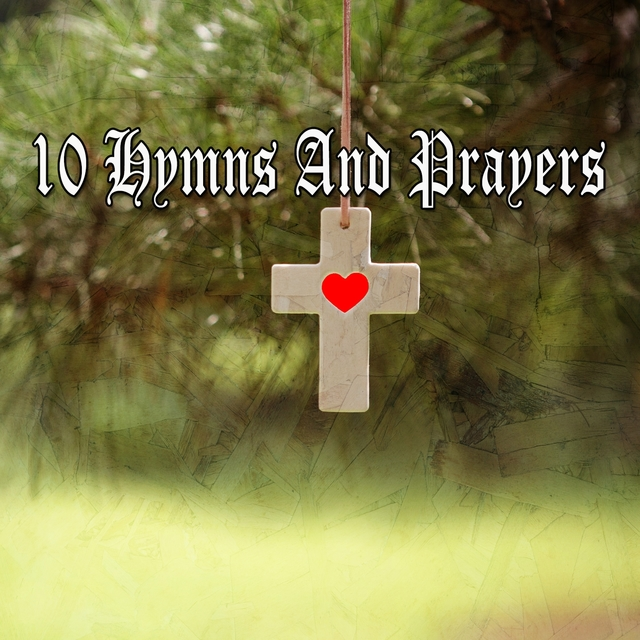 10 Hymns and Prayers