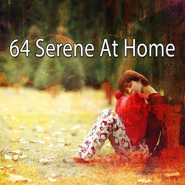 64 Serene at Home