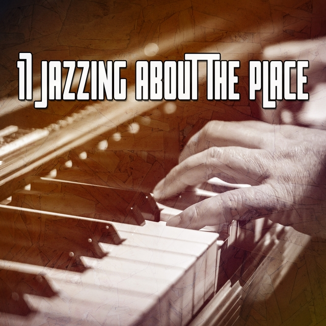 17 Jazzing About the Place