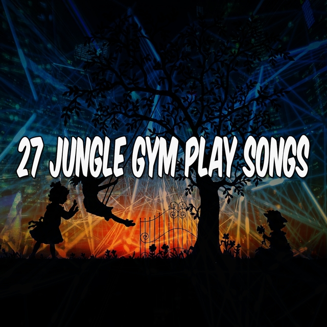 27 Jungle Gym Play Songs