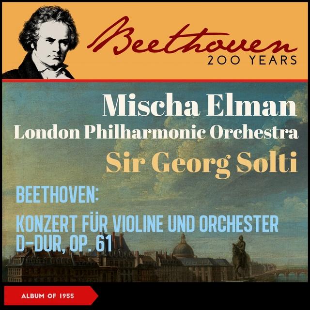 Beethoven: Konzert für Violine und Orchester D-Dur, op. 61