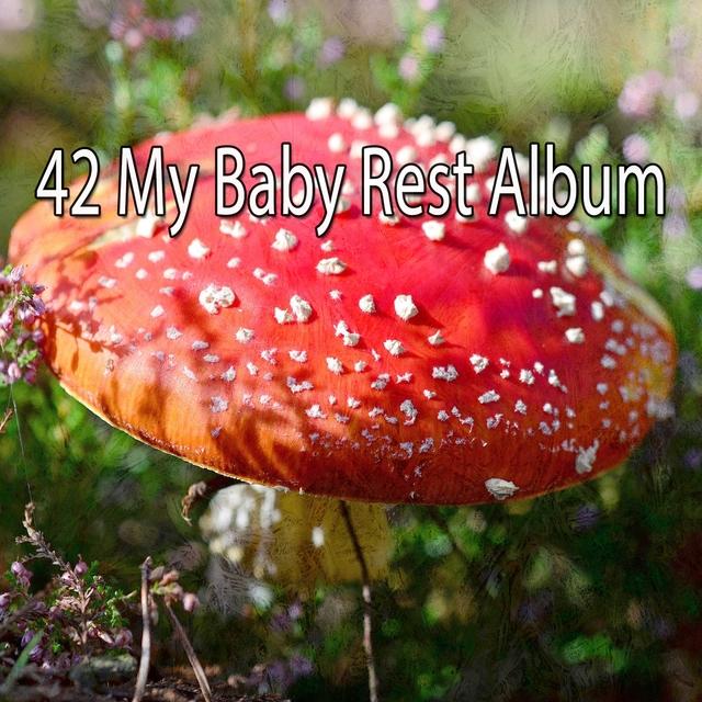 42 My Baby Rest Album