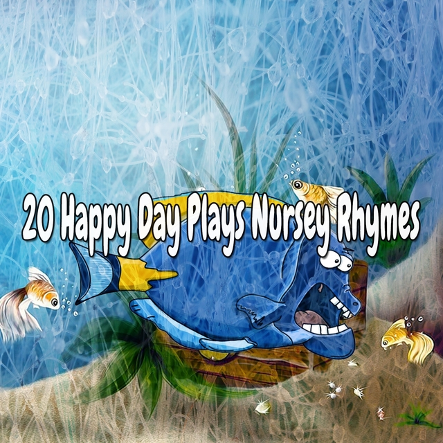 20 Happy Day Plays Nursey Rhymes