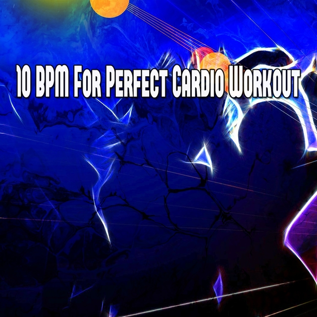10 Bpm for Perfect Cardio Workout