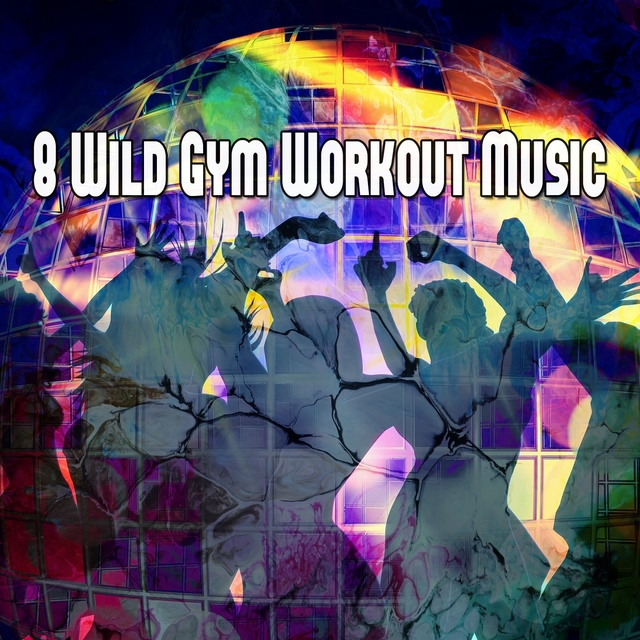 8 Wild Gym Workout Music