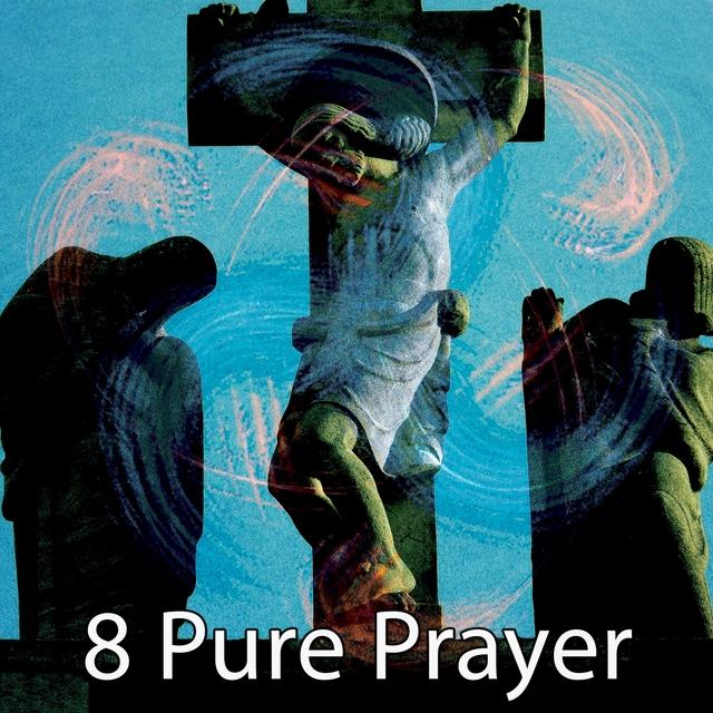 8 Pure Prayer